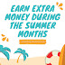 Earn Extra Money During the Summer Months