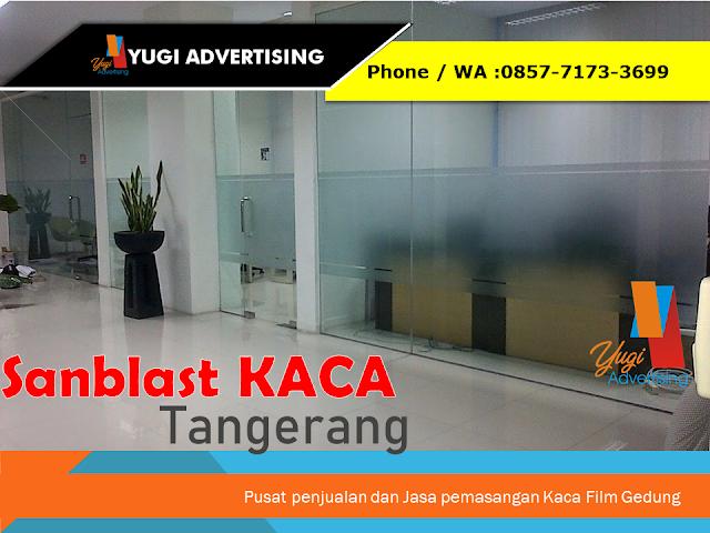 Distributor & Jasa Pemasangan Sanblast Kaca Tangerang