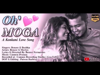 Oh Moga - Konkani Song - Benzer & Bushka -  Benz Fernz Productions