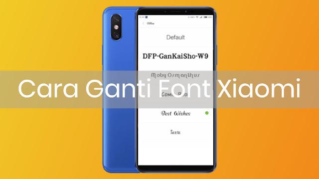 Cara ganti font Xiaomi semua jenis tipe Mi, Redmi dan Note