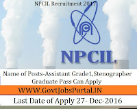 Nuclear Power Corporation of India  Recruitment 2017 For Assistant & Stenographer Post