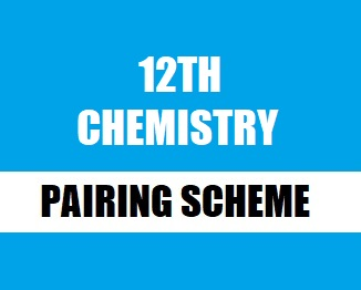 12th Class (Inter Part-2) Pairing Scheme (2021) of Chemistry - Taleem360.com