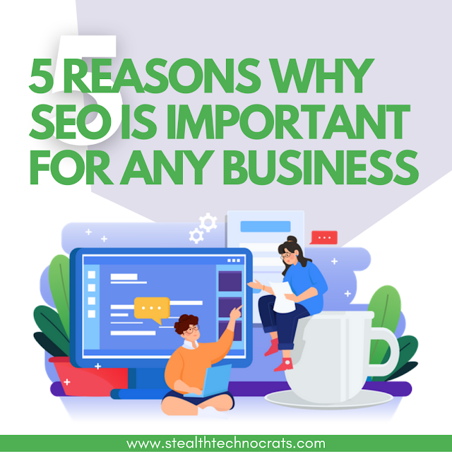 5 Reasons Why SEO Is Important For Any Business