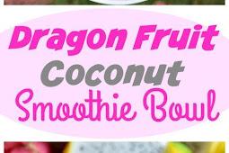 Dragon Fruit Coconut Smoothie Bowl