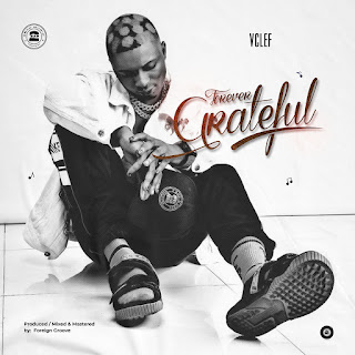 DOWNLOAD MP3: Vclef - Forever Grateful (Prod. Foreign groove)