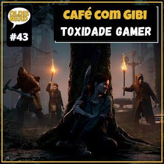 Café com Gibi 43: Toxidade nos Games