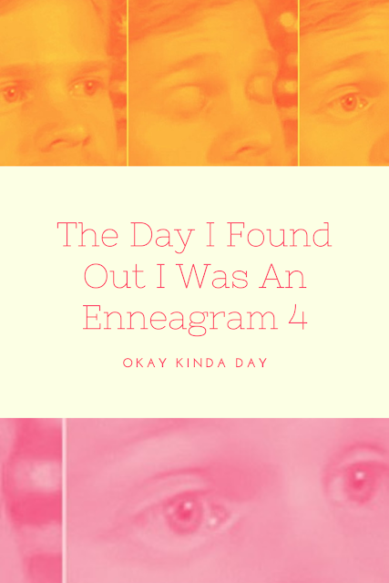 The Day I Found Out I Was an Enneagram 4