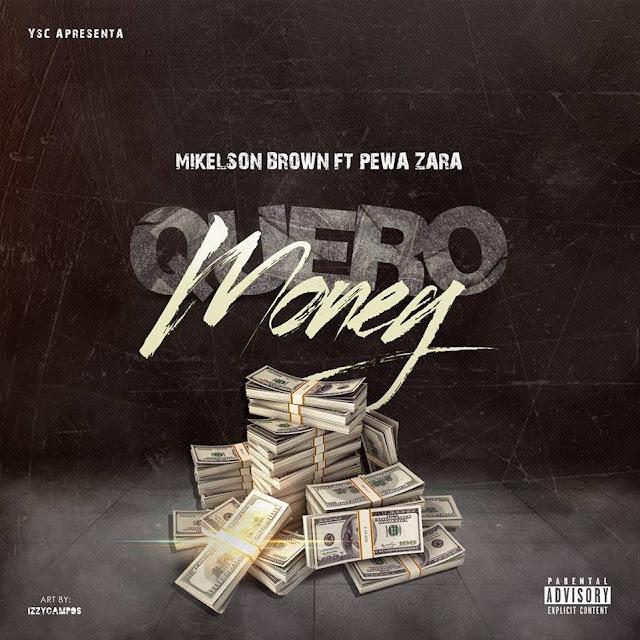 Mikelson Brown Feat. Pewa Zara - Quero Money (Rap) | Download