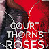 Sarah J. Maas: A Court of Thorns and Roses - Tüskék és rózsák udvara