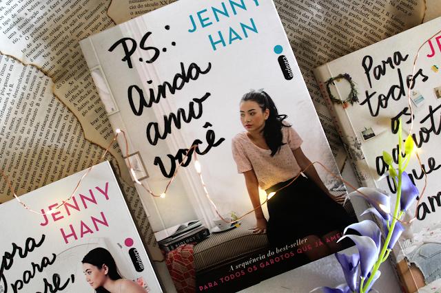 P.S.: Ainda Amo Você - Para Todos os Garotos que Já Amei #02 - Jenny Han