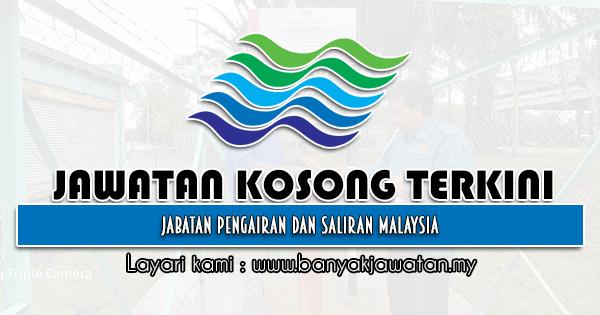 Jawatan Kosong Kerajaan 2021 di Jabatan Pengairan dan Saliran Malaysia