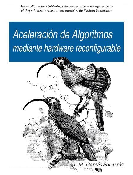 Aceleración de algoritmos mediante hardware reconfigurable: Biblioteca de procesamiento de imágenes para System Generator
