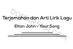 Terjemahan dan Arti Lirik Lagu Elton John - Your Song