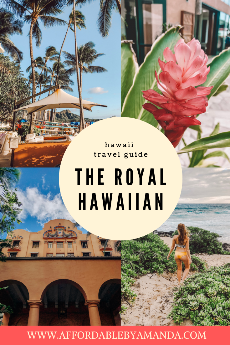 blogger amanda burrows from affordable by amanda reviews the royal hawaiian resort a luxury collection resort. pictured are photos from hawaii. palm trees, lush pink flowers, and tropical vibes are all featured in this photo.