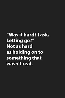 was it hard to letting go quotes