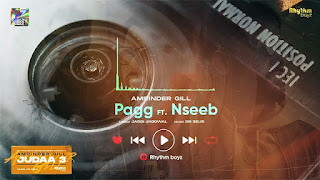 Pagg Lyrics in English – Amrinder Gill | NseeB | Judaa 3