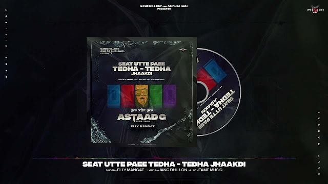 Seat Utte Paee Tedha Tedha Jhaakdi Lyrics - Elly Mangat