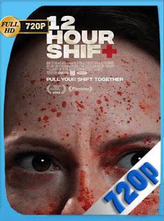 12 Hour Shift (2020) HD [720p] Latino  [Google Drive] Panchirulo