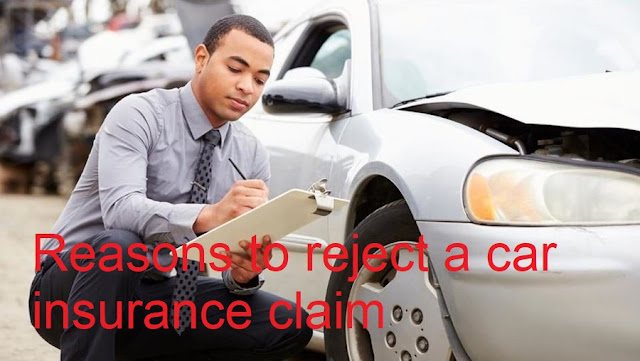 Reasons to reject a car insurance claim