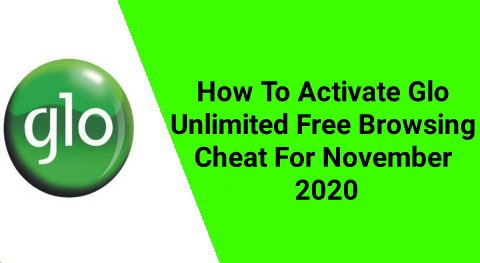 How To Activate Glo Unlimited Free Browsing Cheat For November 2020