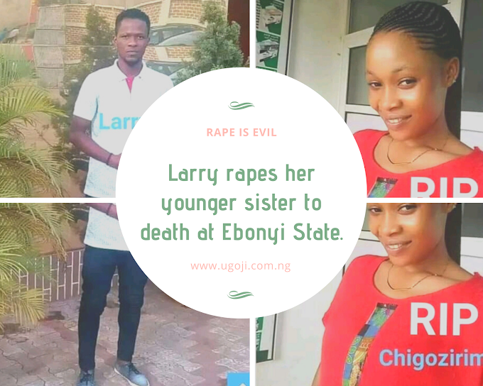 Larry Rapes her younger sister Chigozirim to death at Ebonyi State... read details