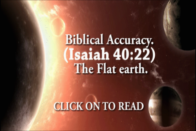 Biblical Accuracy. Isaiah 40:22. Flat earth.