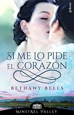 Reseña: Si me lo pide el corazón (Minstrel Valley #1)- Bethany Bells