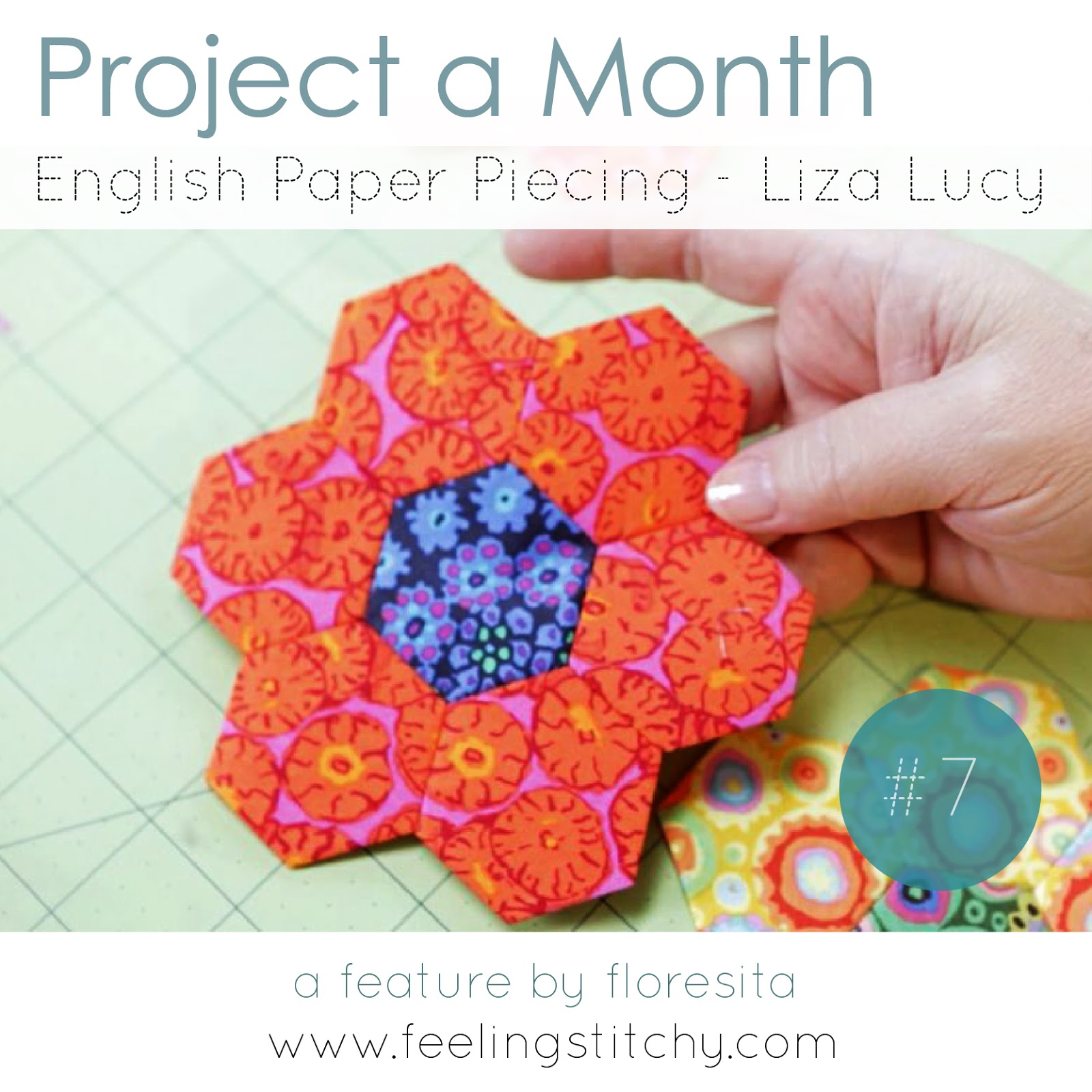 Project a Month 7 - English Paper Piecing a Creativebug class with Liza Lucy as featured by floresita on Feeling Stitchy