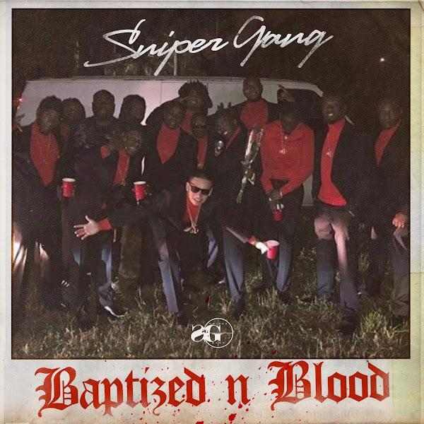 Sniper Gang - Baptized N Blood Cover