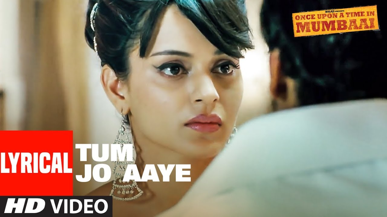 Tum Jo Aaye Lyrics Once Upon A Time In Mumbai |  Rahat Fateh Ali Khan X Tulsi Kumar