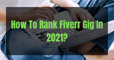 How To Rank Fiverr Gig In 2021?