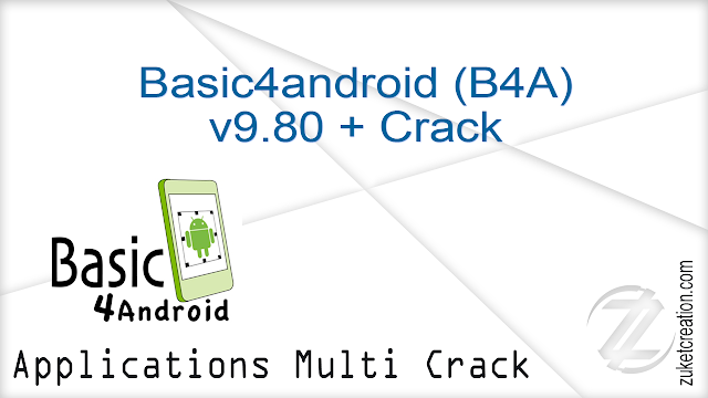 Basic4android (B4A) v9.80 + Crack