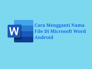 Cara Mengganti Nama File Di Microsoft Word Android ~ Fikrisaurus