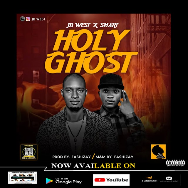 New Music : Jb west Ft Smart - Holy Ghost - Prod By Fashizay