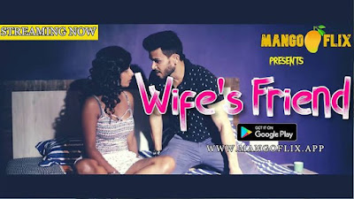 Wife's Friend Mango Flix web series Wiki, Cast Real Name, Photo, Salary and News
