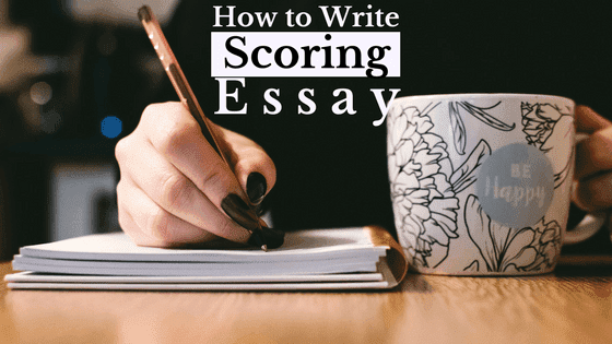 How to Write good, Scoring an Essay