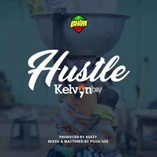 Kelvyn Boy – Hustle Lyrics