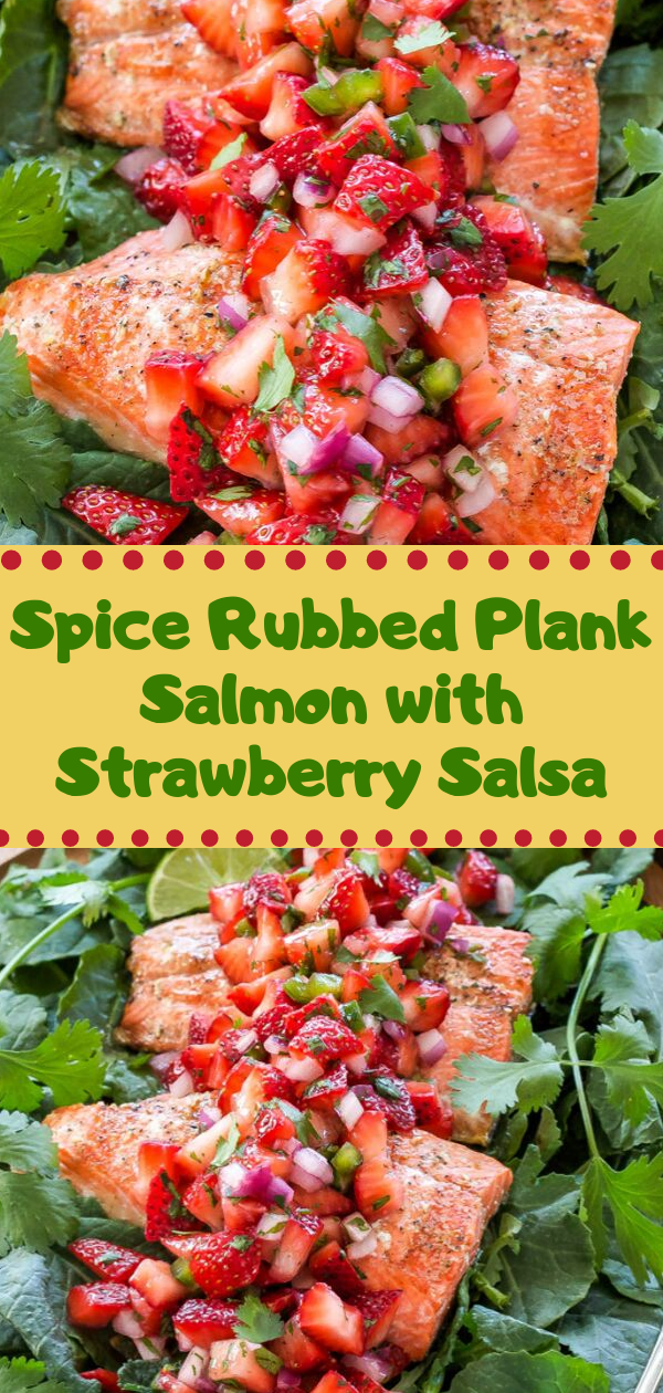 Healthy Recipes | Spice Rubbed Plank Salmon with Strawberry Salsa, Healthy Recipes For One, Healthy Recipes For Diabetics, Healthy Recipes Smoothies, Healthy Recipes For Two, Healthy Recipes Simple, Healthy Recipes For Teens, Healthy Recipes Protein, Healthy Recipes Vegan, Healthy Recipes For Family, Healthy Recipes Salad, Healthy Recipes Cheap, Healthy Recipes Shrimp, Healthy Recipes Paleo, Healthy Recipes Delicious, Healthy Recipes Gluten Free, Healthy Recipes Keto, Healthy Recipes Soup, Healthy Recipes Beef, Healthy Recipes Fish, Healthy Recipes Quick, Healthy Recipes For College Students, Healthy Recipes Slow Cooker, Healthy Recipes With Calories, Healthy Recipes For Pregnancy, Healthy Recipes For 2, Healthy Recipes Wraps, Healthy Recipes Yummy, Healthy Recipes Super, Healthy Recipes Best, Healthy Recipes For The Week, Healthy Recipes Casserole, Healthy Recipes Salmon, Healthy Recipes Tasty, Healthy Recipes Avocado, Healthy Recipes Quinoa, Healthy Recipes Cauliflower, Healthy Recipes Pork, Healthy Recipes Steak, Healthy Recipes For School, Healthy Recipes Slimming World, Healthy Recipes Fitness, Healthy Recipes Baking, Healthy Recipes Sweet, Healthy Recipes Indian, Healthy Recipes Summer, Healthy Recipes Vegetables, Healthy Recipes Diet, Healthy Recipes No Meat, Healthy Recipes Asian, Healthy Recipes On The Go, Healthy Recipes Fast, Healthy Recipes Ground Turkey, Healthy Recipes Rice, Healthy Recipes Mexican, Healthy Recipes Fruit, Healthy Recipes Tuna, Healthy Recipes Sides, Healthy Recipes Zucchini, Healthy Recipes Broccoli, Healthy Recipes Spinach,  #healthyrecipes #recipes #food #appetizers #dinner #salmon #strawberry #salsa