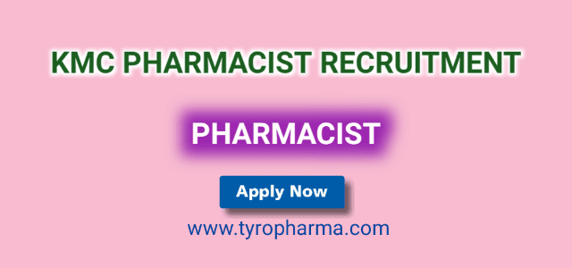 KMC Pharmacist Recruitment – 45 Pharmacist job at KMC