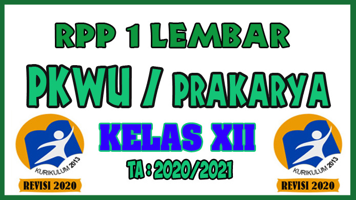 RPP 1 Lembar Prakarya Kelas XII Tahun 2020 Semester 1 dan RPP 1 Lembar Prakarya Kelas XII Tahun 2020 Semester 2