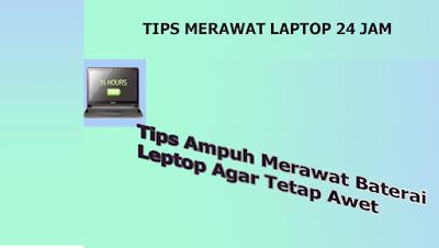 Tips Ampuh Merawat Baterai Leptop Agar Tetap Awet