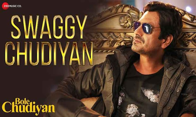 स्वेगी चूड़ियां Swaggy Chudiyan Lyrics in Hindi – Bole Chudiyan