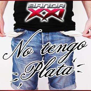 DESCARGAR BANDA XXI - NO TENGO PLATA