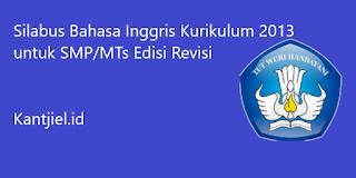 Silabus Bahasa Inggris K13 Kelas 7-9 SMP/MTs Revisi Terbaru