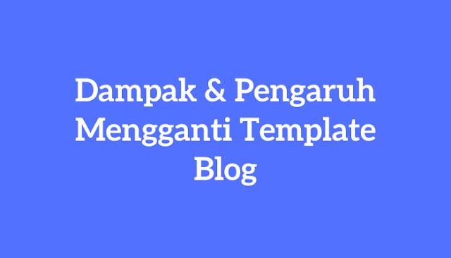 dampak mengganti template blog untuk adsense