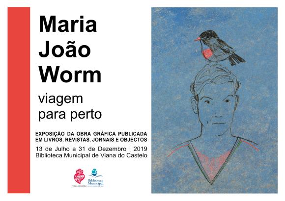 """Exposição - """"""""Maria João Worm - viagem para perto"""""""""""