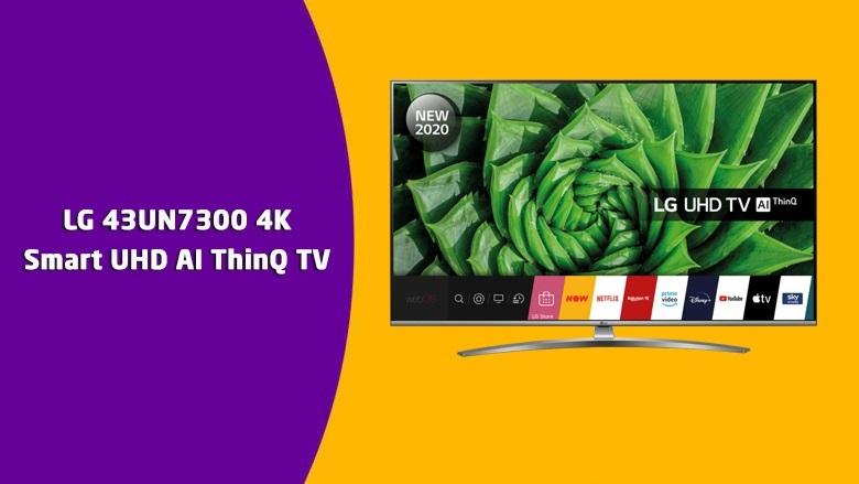 LG 43UN7300 4K Smart UHD AI ThinQ TV