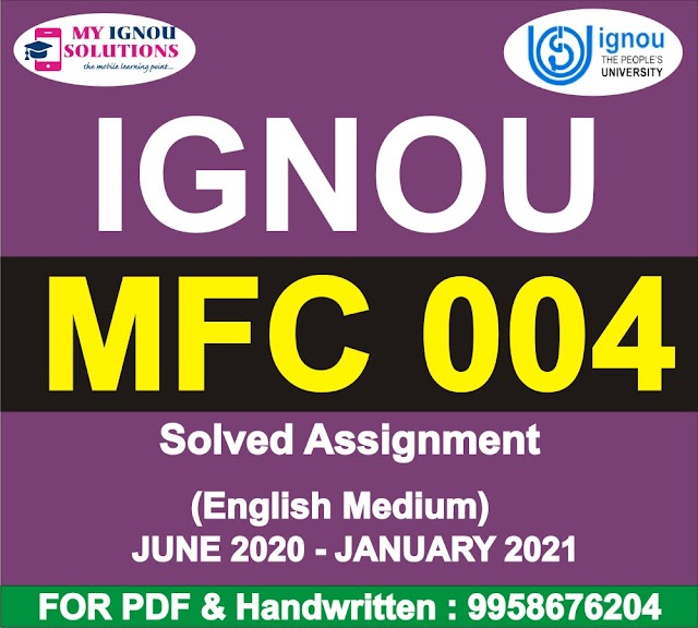 MFC 004 Solved Assignment 2020-21