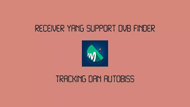 Receiver yang Support DVB Finder
