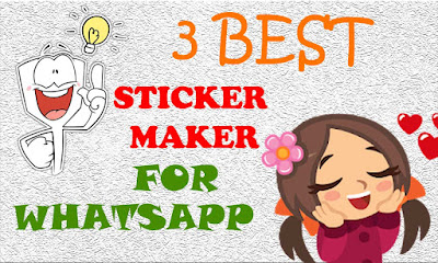 3 Best WhatsApp Sticker maker for Android Smartphones  WhatsApp Sticker Maker